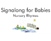 Signalong for Babies Nursery Rhymes
