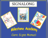 Milestone Academy - Core Signs Manual