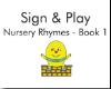 Sign & Play Nursery Rhymes book 1