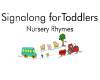 Signalong for Toddlers Nursery Rhymes
